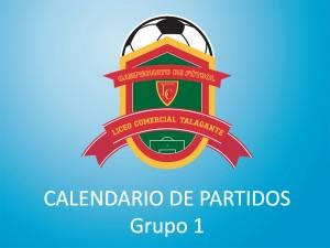 calendario de partidos - grupo 1